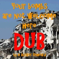 your bombs are not welcome here DUB